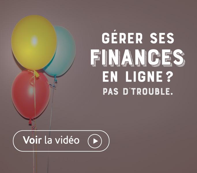 Gérer ses finances en ligne? Pas d'trouble.