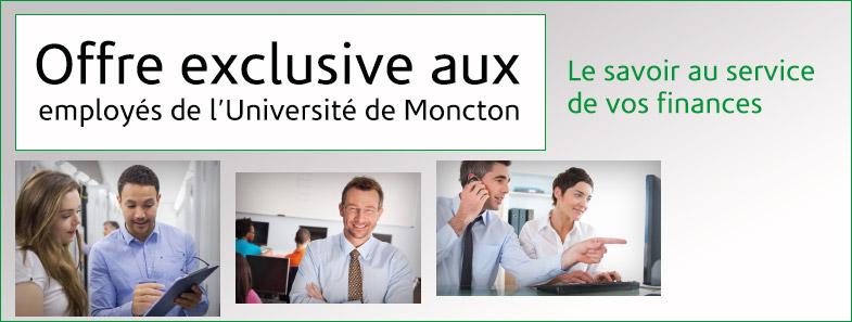 Offre exclusive aux employés de l'Université de Moncton